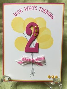 Stamp with Anna: Look Who's Turning 2 Birthday Card, Stampin Up, Number of Years, Balloon Celebration, girl birthday, balloons