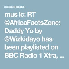 mus ic: RT @AfricaFactsZone: Daddy Yo by @Wizkidayo has been playlisted on BBC Radio 1 Xtra, and spun on OVO Sound Radio on Apple Music's Beats… https://t.co/flrwjhVe0b