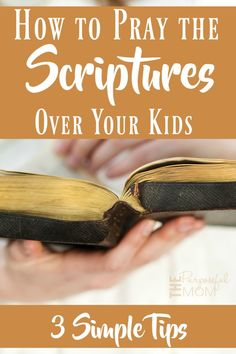 Ever wonder about the HOW of praying Scripture over your kids? These three simple tips will give you ideas on how you can personalize Bible verses for your child for your prayer time!