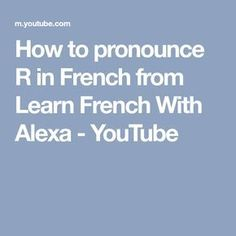 How to pronounce R in French from Learn French With Alexa Free French Lessons, Free In French, Learn To Speak French, How To Pronounce, Ways Of Learning, Never Too Late, France, Language, Youtube