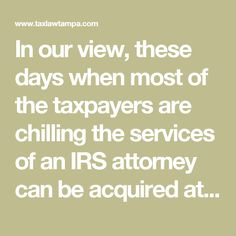 In our view, these days when most of the taxpayers are chilling the services of an IRS attorney can be acquired at a much lesser price. It is a matter of supply and demand. However, it is not about the cost factor only. By hiring a lawyer early, you can enjoy better and quality services. After June 2017 you will most of the IRS lawyers running short of the time. Therefore, consider hiring a professional today!