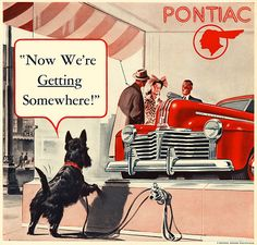 "Pontiac 1941 - ""Now We're Getting Somewhere!"" - Scanned and restored by Paul Malon ( http://www.flickr.com/photos/paulmalon/ )"