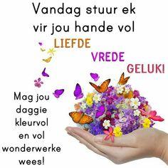Good Morning Messages, Good Morning Good Night, Morning Wish, Good Morning Images, Good Morning Quotes, Beautiful Quotes Inspirational, Lekker Dag, Afrikaanse Quotes, Goeie Nag