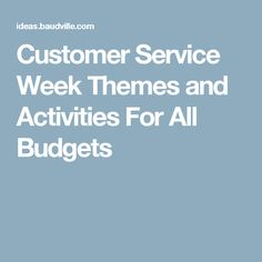 Customer Service Week Themes and Activities For All Budgets