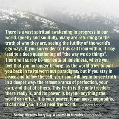 When you begin to know your Truth, the Process of your Spiritual Awakening becomes an Infinite Journey of limitless Knowledge of how every thing exists as One. Unified as One Divine Family of Love and Light. Truth Sets you Free to put your Intentions in Motion and bring Peace to yourself and this World. <3