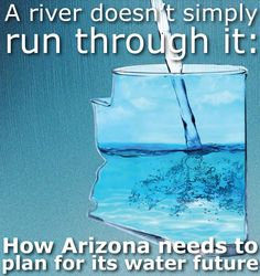 """The take-away from the Arizona Town Hall of Water: """"A river doesn't simply run through it."""" Read about the work Arizona citizens are doing to keep our water glasses full."""
