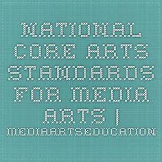 National Core Arts Standards for Media Arts   MediaArtsEducation.org