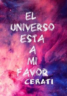 El universo esta a mi favor y es tan mágico. Cerati