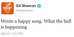 Ed Sheeran lol I love you