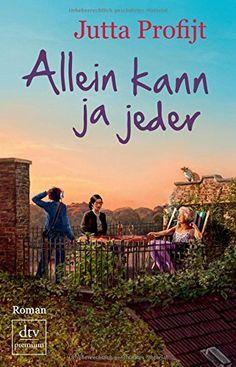 Allein kann ja jeder: Roman von Jutta Profijt http://www.amazon.de/dp/3423260602/ref=cm_sw_r_pi_dp_P82Xvb0KVEVHP