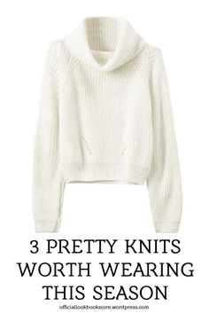 Style Tips // Here's three pretty knits and style tips on how to rock them this cold season.