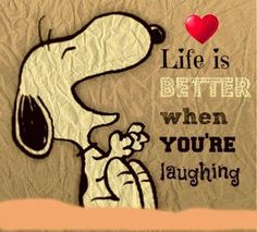 Life is better when you're laughing..