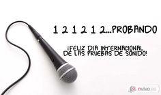 Felíz Día Internacional de las prueba de sonido  1 2 1 2 1 2 probando...