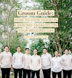 Groom Guide: How to Look Good in a Barong Tagalog on Your Wedding Day Barong Tagalog Wedding, Barong Wedding, Filipiniana Wedding Theme, Filipiniana Dress, Wedding Groom, Wedding Motif Color, Wedding Prep, Wedding Parties, Wedding Blog