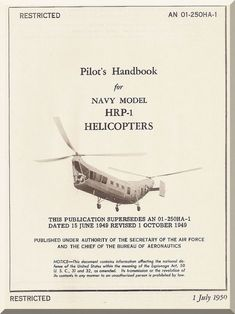 Piasecki HRP-1 Helicopter Pilot's Handbook Manual - AN 01-25OHA-1 , 1950 - Aircraft Reports - Aircraft Helicopter Engines Propellers Manuals Blueprints Publications
