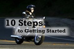 Aspiring women riders have been successfully using our 10-step guide to get into motorcycling for more than a decade. Following these steps is a sure-fire way to end up confidently and safely in the driver's seat of your very own motorcycle.