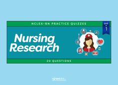 Nursing research has a great significance on the contemporary and future professional nursing practice, thus rendering it an essential component of the educational process. Test your knowledge with this 20-item exam about Nursing Research. Do good and soar high on your NCLEX exam!