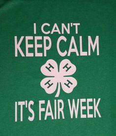 SALE I can't keep calm it's fair week 4-H Shirt by BlueJayVinyl