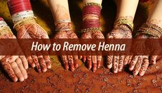 Henna can last even up to two weeks. However, you might need to know how to remove henna. This is why we have two methods that will help you out.