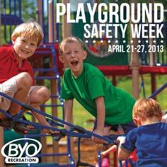 BYO Recreation Celebrates National Playground Safety Week by Introducing a Safety Series. www.byoplayground.com/blog
