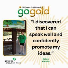"Katie A. from Waterloo, IL earned the Girl Scout Gold Award for hosting two ""Unplug and Go Outside"" programs to encourage area children to participate in outdoor activities."