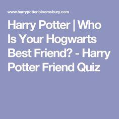 Harry Potter | Who Is Your Hogwarts Best Friend? - Harry Potter Friend Quiz