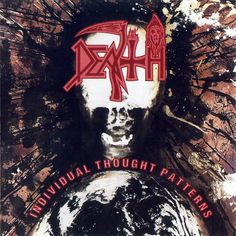 Individual Thought Patterns is the fifth album by the death metal band Death, released in 1993. Featured are founder, vocalist, and guitarist, Chuck Schuldiner, guitarist Andy Larocque, drummer Gene Hoglan and bassist Steve DiGiorgio.