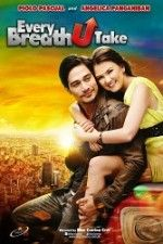 Every Breath You Take (2012) HD Full Movie - Drama / romance - Tagalog Movies - HD Filipino TV shows & Pinoy movie HD with download link - Pinoy Online Movies & HD Teleserye With Download Link