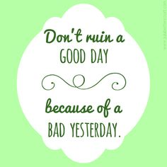 Don't Ruin a Good Day Graphic :  #Inspirational  #quote