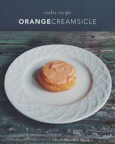 Recipe // Orange Creamsicle Cookies