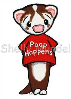 Ferret Art ACEO print  Poop Happens 2   Shelly by ShellyMundelArt