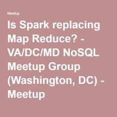 Is Spark replacing Map Reduce? Arlington Virginia, Virginia Usa, Apache Spark, Washington Dc, Map, Group, Location Map, Maps