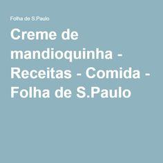 Creme de mandioquinha - Receitas - Comida - Folha de S.Paulo
