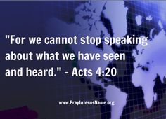 Acts 4:20 - www.prayinjesusname.org - We prayed this verse for this story. Censorship, Persecution of Military Chaplains Increasing