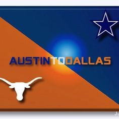 Nothing but LONGHORNS and COWBOYS!!