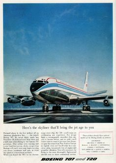 Boeing 707, 720 intro into the Jet Age.