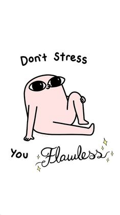 ketnipz- don't stress, you flawless Mood Wallpaper, Cute Wallpaper Backgrounds, Wallpaper Iphone Cute, Funny Wallpapers, Aesthetic Iphone Wallpaper, Cartoon Wallpaper, Aesthetic Wallpapers, Funny Quotes, Funny Memes