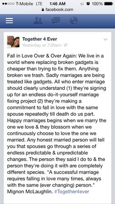 Fall in Love Over & Over Again: We live in a world where replacing broken gadgets is cheaper than trying to fix them. Anything broken we trash. Sadly marriages are being treated like gadgets. All who enter marriage should clearly understand (1) they're signing up for an endless do-it-yourself marriage fixing project (2) they're making a commitment to fall in love with the same spouse repeatedly till death do us part. Happy marriages begins when we marry the one we love & they blossom when we…