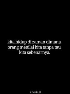 Quotes Sahabat, Quotes Lucu, Quotes Galau, Text Quotes, Mood Quotes, People Quotes, Daily Quotes, Funny Quotes, Life Quotes