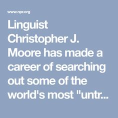 """Linguist Christopher J. Moore has made a career of searching out some of the world's most """"untranslatable"""" expressions — words from around the globe that defy an easy translation into English. Moore shares a few of his linguistic favorites from his new book In Other Words: A Language Lover's Guide to the Most Intriguing Words Around the World."""