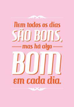 Poster Frase Nem Todos os Dias Sao Bons - Decor10