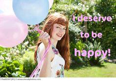I deserve to be happy!