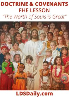 Doctrine and Covenants FHE Lesson - The Worth of Souls is Great | LDS Daily Strong Tape, Fhe Lessons, Doctrine And Covenants, Bible Illustrations, Prayer Warrior, Founding Fathers, The Covenant, Religious Art, Names Of Jesus