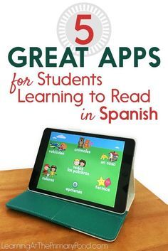 5 Great Apps for Students Learning to Read in Spanish - Learning at the Primary Pond