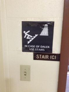 The health and safety officer who posted this helpful tip. | 29 People Who Make You Proud To Be British ... In case of Dalek use stairs.