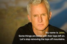 """Actor John Slattery from """"Mad Men"""" is against mountaintop removal mining, which blows up Appalachian mountains for coal. You can help us stop this horrendous practice by adding your own picture just like John: http://earthjustice.org/mountain-heroes"""