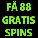 88 gratis spins