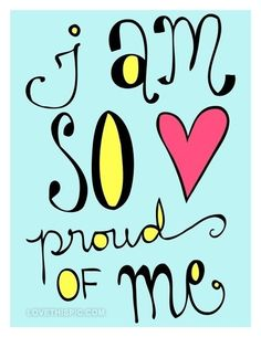 i am so proud of me funny quotes girly colorful blue positive quotes life quotes happy quotes