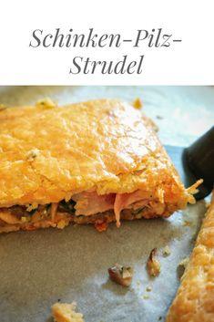 Schinken-Pilz-Strudel aus selbst gemachtem Topfen-Butter-Teig!  #strudel  #schinkenstrudel  #österreichische Küche  #herzhaft