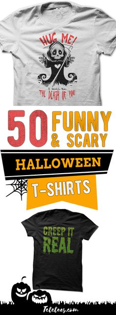 Halloween T-Shirts for Adults & Kids, Men & Women! Collection of 50 beautiful, scary and funny tees perfect for Halloween.